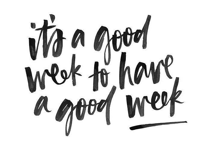 É uma boa semana para termos uma boa semana